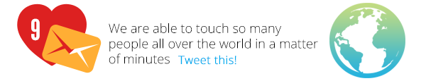 We are able to touch so many people all over the world in a matter of minutes