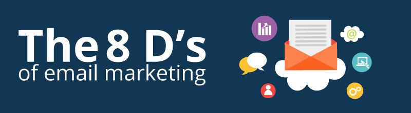 The 8 Ds of email marketing