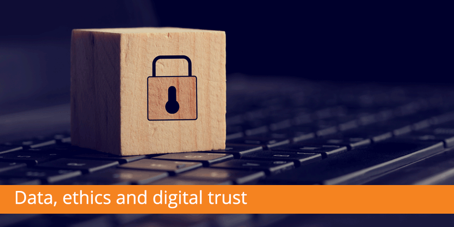Data ethics and digital trust