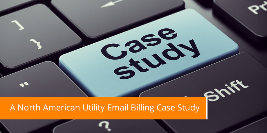 A North American Utility Email Billing Case Study