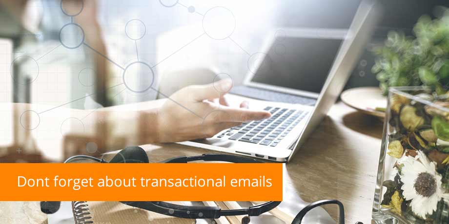 Email marketing's forgotten cousin - the transactional email