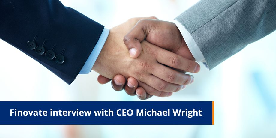 Finovate Interview With CEO Michael Wright
