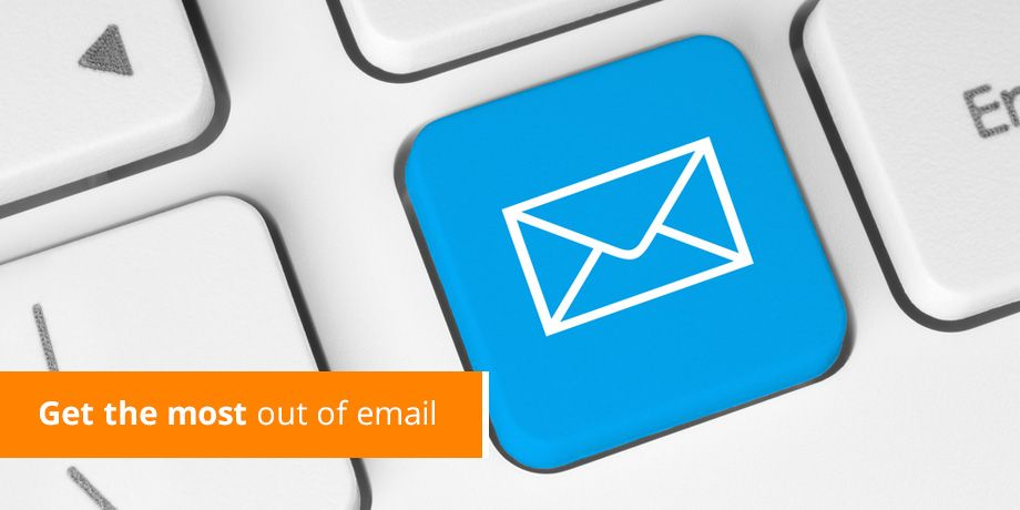 Get the most out of email
