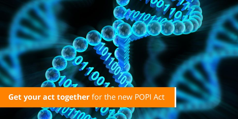 Get Your Act Together For The New POPI Act