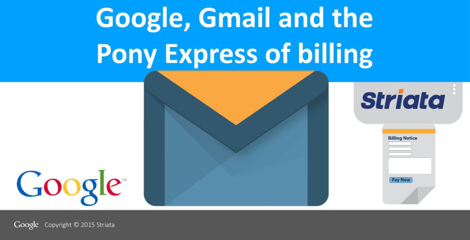 Google Gmail and the Pony Express of billing
