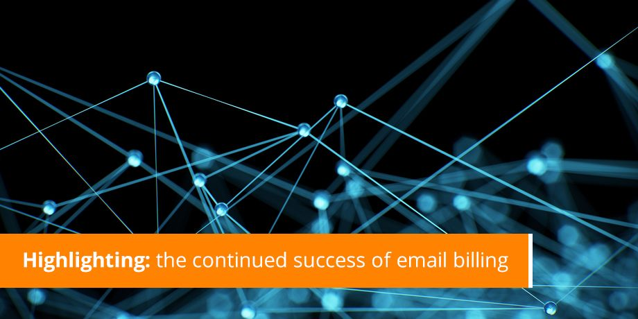 Highlighting The Continued Success Of Email Billing