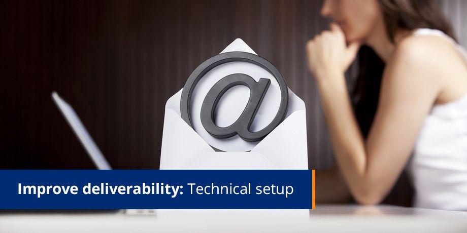 Improve deliverability - Technical setup