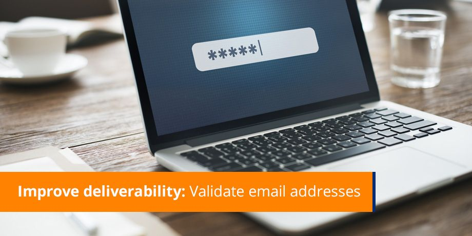 Improve deliverability - validate email addresses