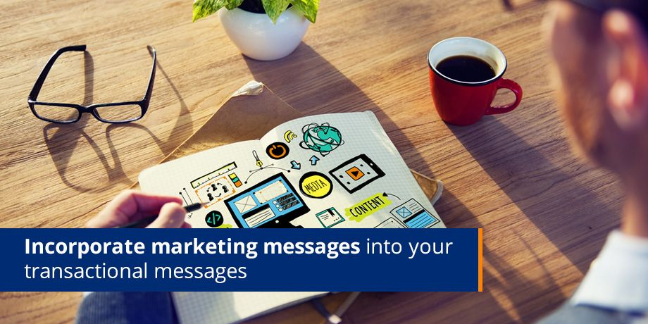 Incoporate marketing messages into you transactional messages