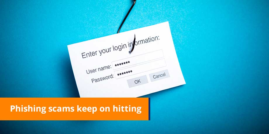 Phishing Scams Keep On Hitting
