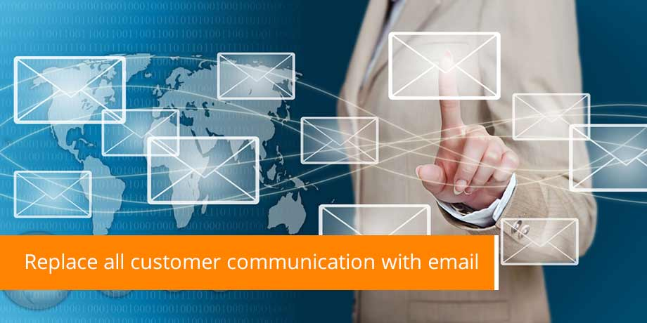 Replace All Customer Communication With Email