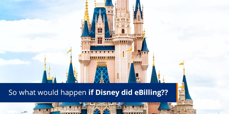 So what would happen if Disney did eBilling