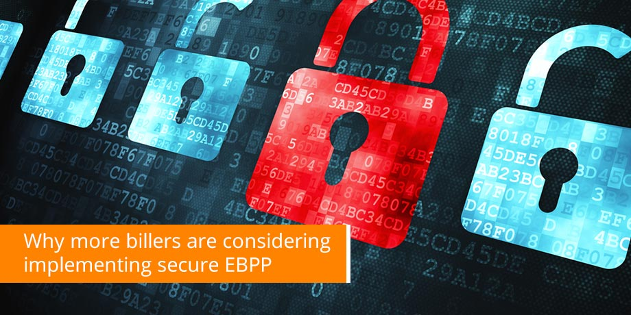 Why More Billers Are Considering Implementing Secure EBPP