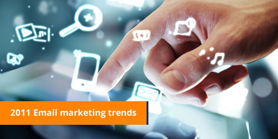 2011 Email Marketing Trends