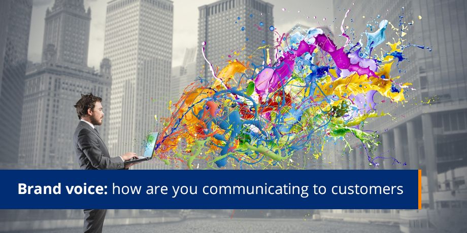 Brand Voice How Are You Communicating To Customers