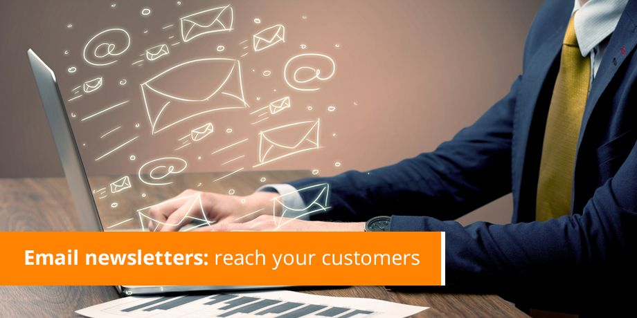 Email Newsletters Reach Your Customers