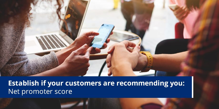 Estabilish If Your Customers Are Recommending You Net Promoter Score