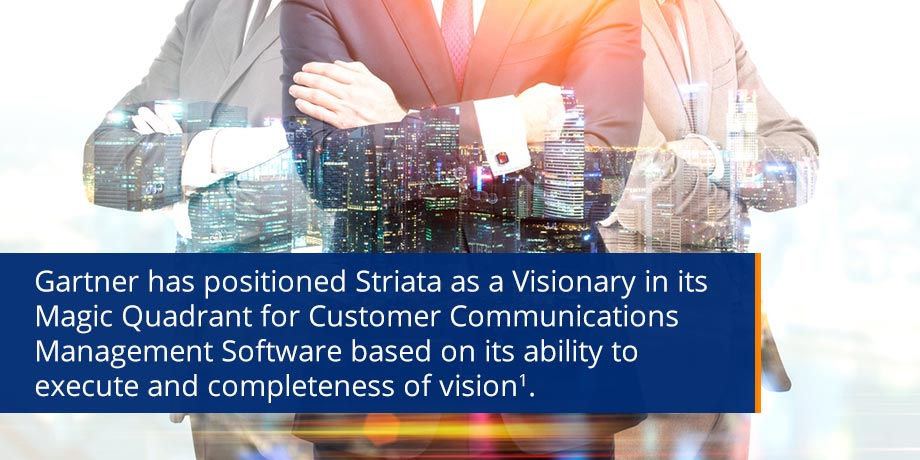 Striata named a Visionary in Gartner Magic Quadrant for Customer Communications Management Software