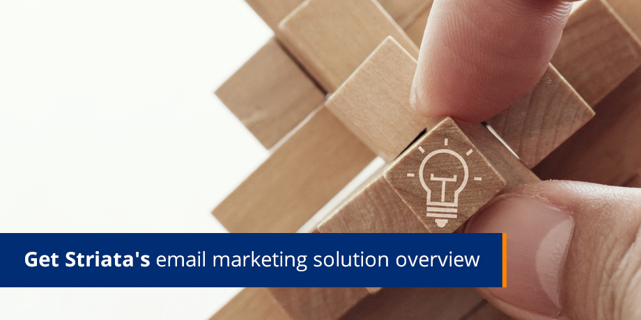 Get Striatas Email Marketing Solution Overview