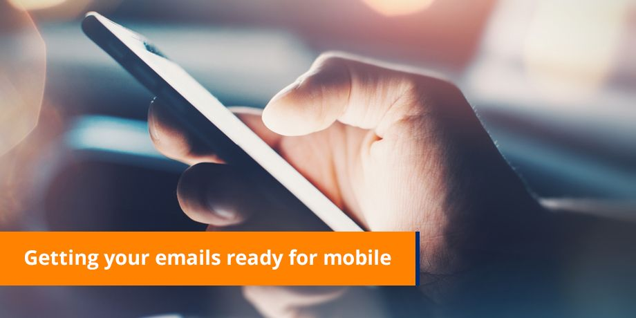 Getting Your Emails Ready For Mobile