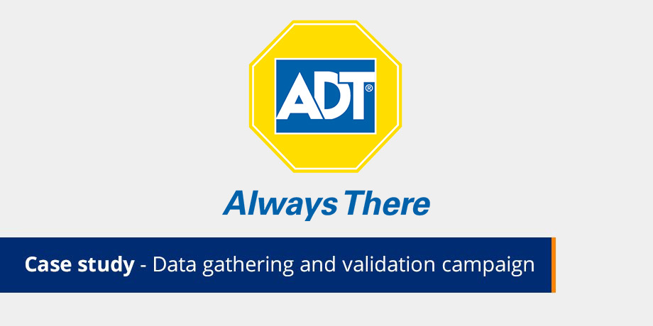 Case Study Data Gathering And Validation Campaign for ADT on customer data