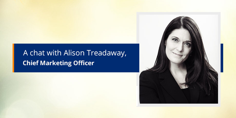 Get to know our digital leader and ​Chief Marketing Officer (CMO), Alison Treadaway