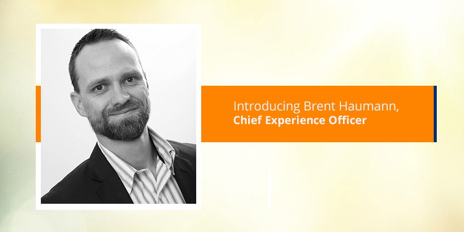 Introducing our digital expert, Brent Haumann - Chief Experience Officer(CXO)