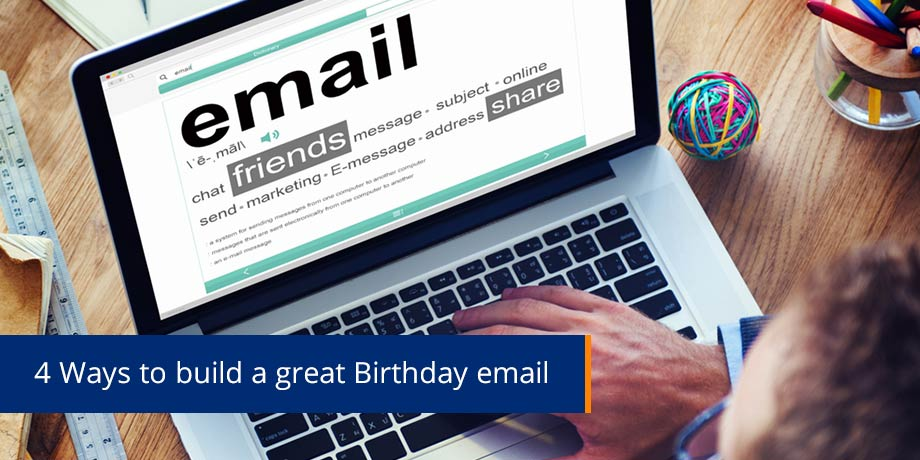 Send Birthday emails to customers – your gift is a great ROI