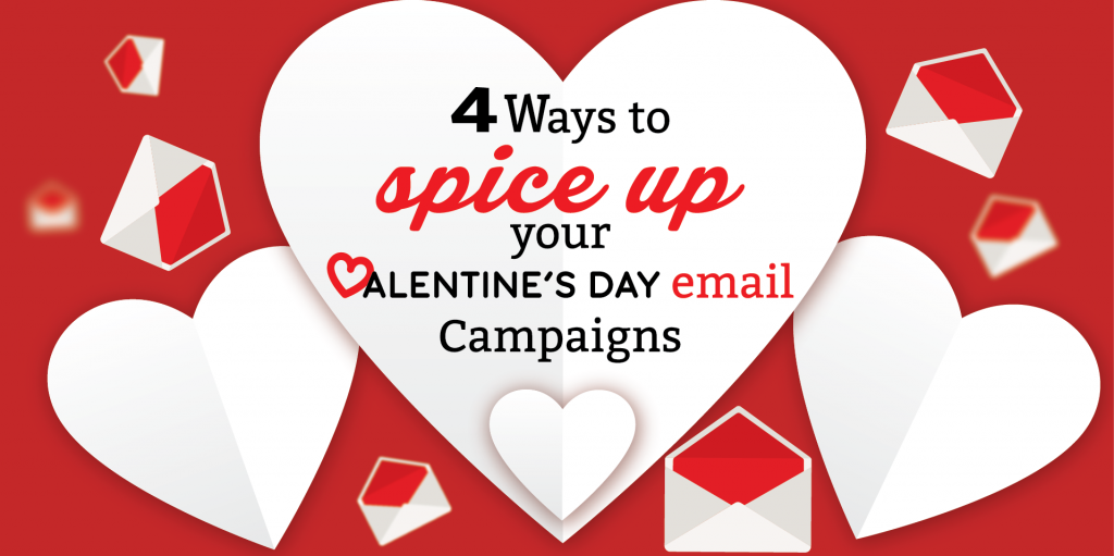 4 Ways To Spice Up Your Valentines Day Email Campaigns
