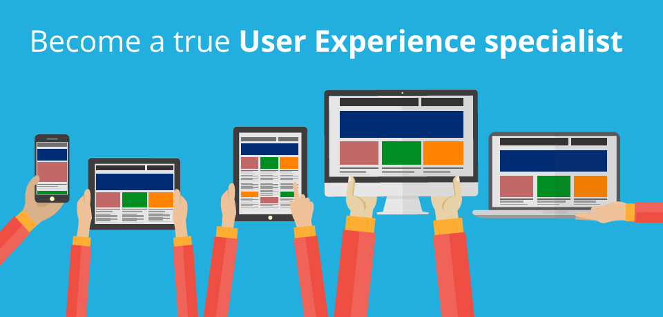 Become A True User Experience Specialist