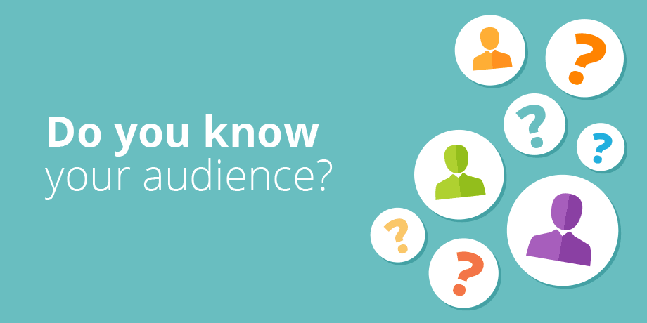 Know Your Audience: 8 Questions To Ask