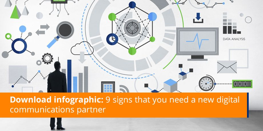 Infographic: 9 Signs that you need a NEW digital communications partner