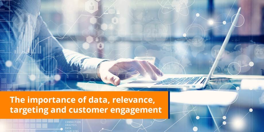 The Importance Of Data Relevance Targeting And Customer Engagement