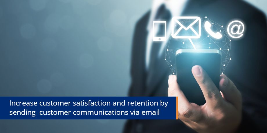 Increase Customer Satisfaction And Retention By Sending Customer Communications Via Email
