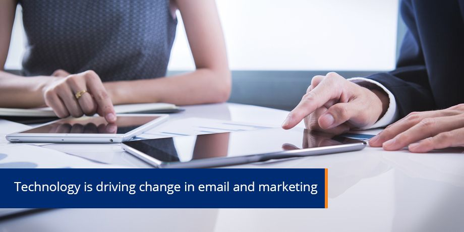 How technology is shaping email and the marketing landscape