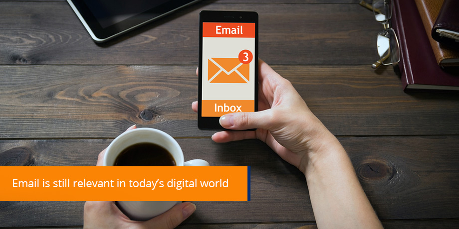 Email Is Still Relevant In Todays Digital World Online