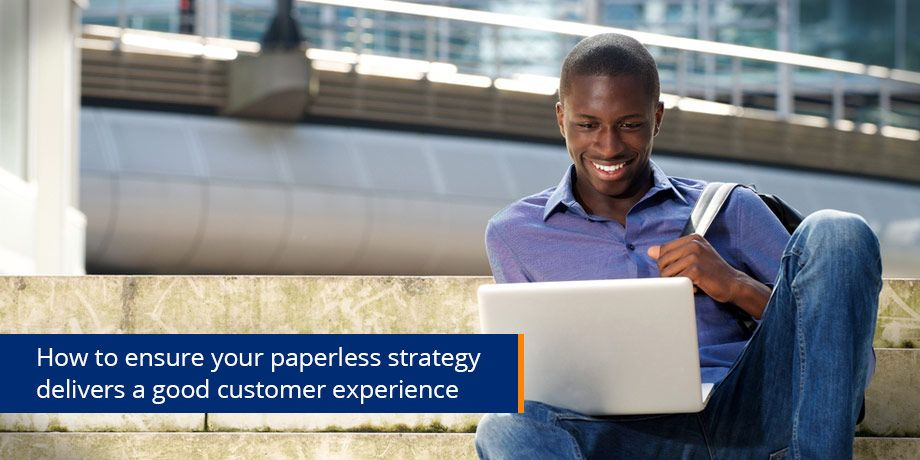 A good customer experience is the main driver of paperless adoption