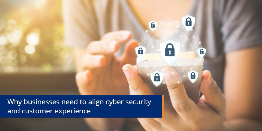 Customer experience and cyber security