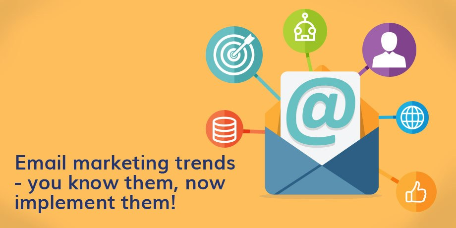 Email Marketing Trends You Know Them Now Implement Them Online