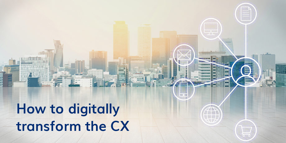 Behind every great CX is a well designed digital strategy