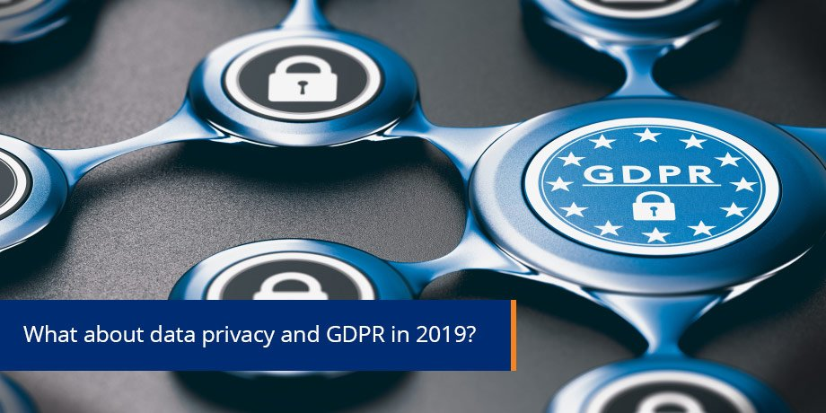 Data Privacy and GDPR - what to expect in 2019