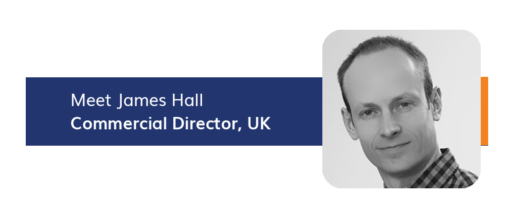 Introducing our Commercial Director for the UK, James Hall