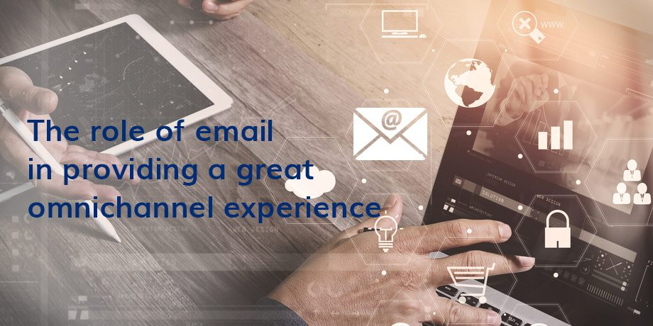 Why you need to include email in your omnichannel strategy