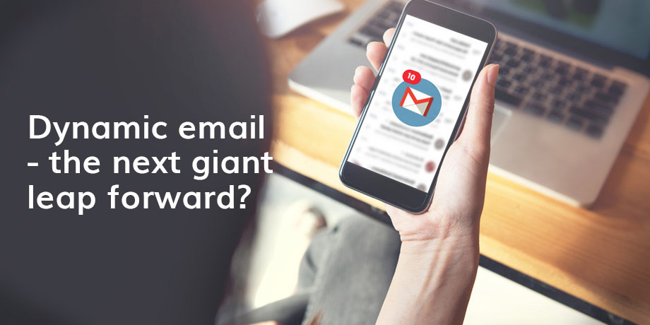 Google's recently launched 'dynamic content' - the next giant leap forward for email?
