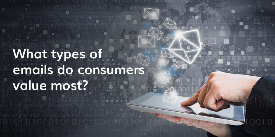 The types of emails consumers value most, might surprise you...