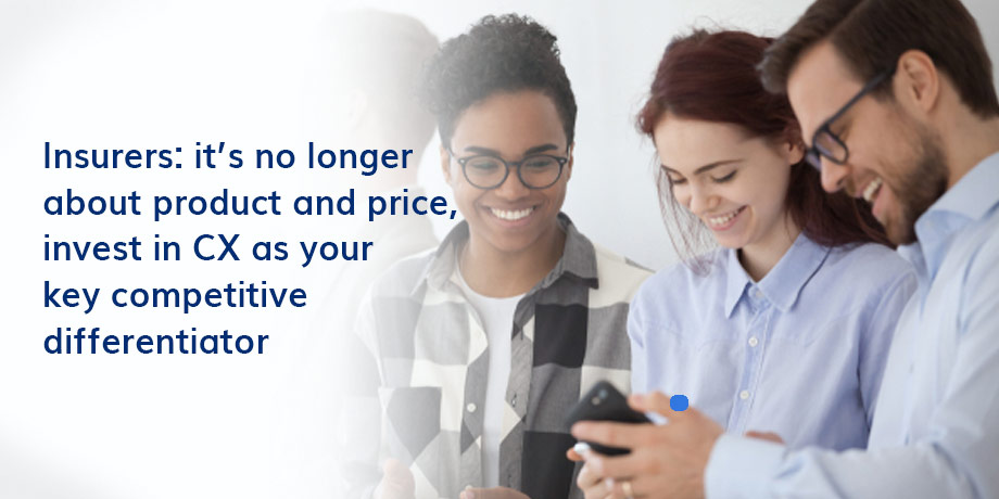 Insurers - focusing on cutting costs alone, could be damaging your CX