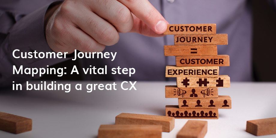 Customer Journey Mapping - why it's important for a great CX
