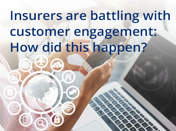 Insurers Are Battling With Customer Engagement Wp