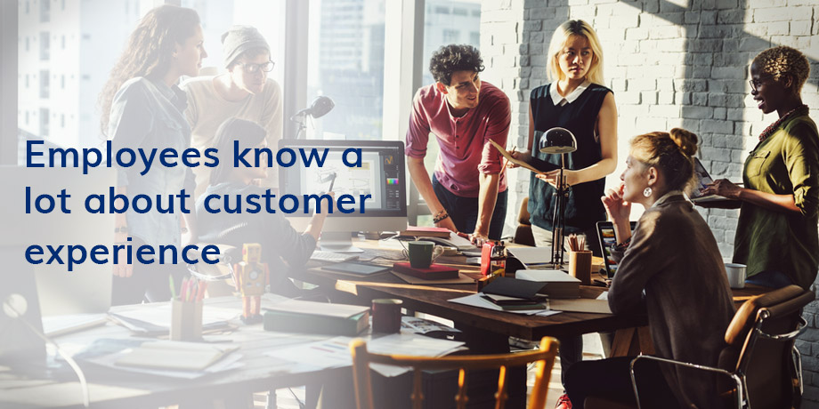 Why asking employees how to improve your CX is vital