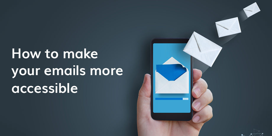 3 Ways you can make your emails more accessible to all